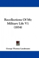 Recollections of My Military Life V1 (1854)