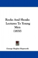 Rocks and Shoals: Lectures to Young Men (1870)