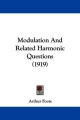 Modulation and Related Harmonic Questions (1919)