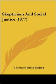 Skepticism and Social Justice (1877)