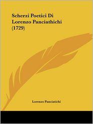 Scherzi Poetici Di Lorenzo Panciathichi (1729) (Italian Edition)