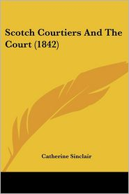 Scotch Courtiers and the Court (1842)