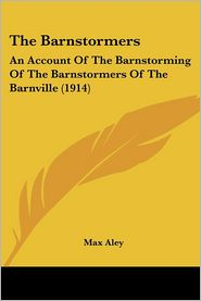 The Barnstormers: An Account of the Barnstorming of the Barnstormers of the Barnville (1914)