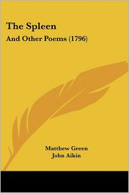 The Spleen: And Other Poems (1796)