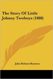 The Story of Little Johnny Twoboys (1888)