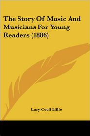 The Story of Music and Musicians for Young Readers (1886)