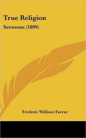 True Religion: Sermons (1899)
