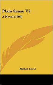 Plain Sense V2: A Novel (1799)