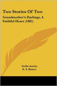Two Stories of Two: Grandmother's Darlings, a Faithful Heart (1885)