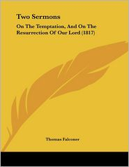 Two Sermons: On the Temptation, and on the Resurrection of Our Lord (1817)