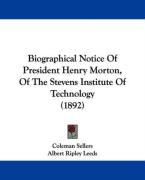 Biographical Notice of President Henry Morton, of the Stevens Institute of Technology (1892)