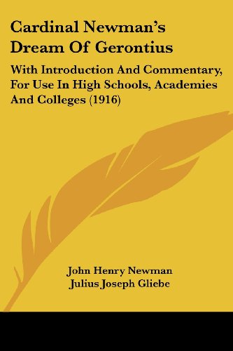 Cardinal Newman's Dream Of Gerontius: With Introduction And Commentary, For Use In High Schools, Academies And Colleges (1916) - John Henry Newman; Julius Joseph Gliebe