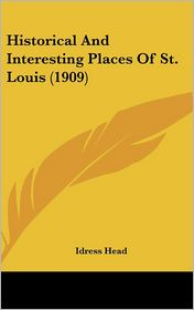 Historical and Interesting Places of St. Louis (1909)