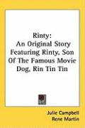 Rinty: An Original Story Featuring Rinty, Son of the Famous Movie Dog, Rin Tin Tin