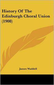 History of the Edinburgh Choral Union (1908)