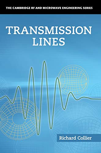 Transmission Lines : Equivalent Circuits, Electromagnetic Theory, and Photons - Richard Collier
