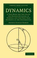 Dynamics: A Text-Book for the Use of the Higher Divisions in Schools and for First Year Students at the Universities