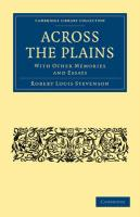 Across the Plains: With other Memories and Essays (Cambridge Library Collection - History)