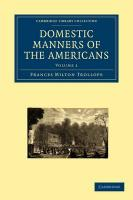 Domestic Manners of the Americans: Volume 1