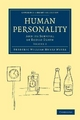 Human Personality: And Its Survival of Bodily Death