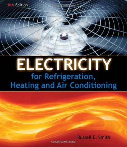 Electricity for Refrigeration, Heating, and Air Conditioning - Russell E. Smith
