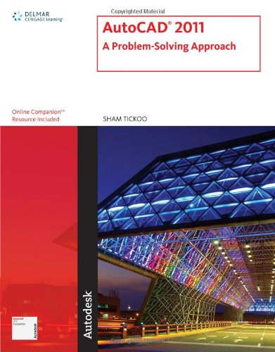 AutoCAD 2011: A Problem-Solving Approach - Sham Tickoo
