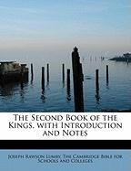 The Second Book of the Kings, with Introduction and Notes