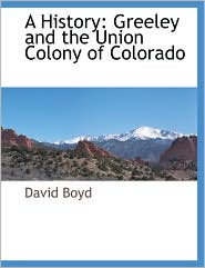 A History: Greeley and the Union Colony of Colorado