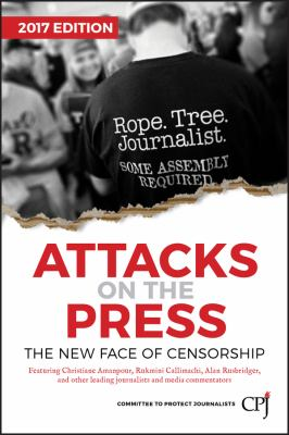 Attacks on the Press : Gender and Media Freedom Worldwide 2017 - Committee to Committee to Protect Journalists (CPJ)