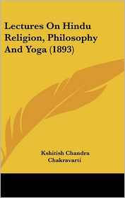 Lectures on Hindu Religion, Philosophy and Yoga (1893)