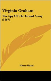 Virginia Graham: The Spy of the Grand Army (1867)