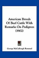 American Breeds of Beef Cattle with Remarks on Pedigrees (1902)