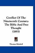 Conflict of the Nineteenth Century: The Bible and Free Thought (1893)
