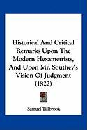 Historical and Critical Remarks Upon the Modern Hexametrists, and Upon Mr. Southey's Vision of Judgment (1822)