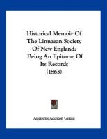 Historical Memoir of the Linnaean Society of New England: Being an Epitome of Its Records (1863)