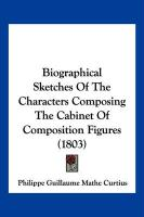 Biographical Sketches of the Characters Composing the Cabinet of Composition Figures (1803)