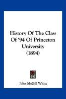 History of the Class of '94 of Princeton University (1894)