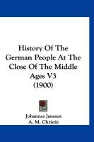 History of the German People at the Close of the Middle Ages V3 (1900)