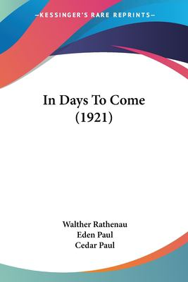 In Days to Come - Walther Rathenau