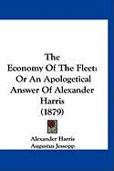 The Economy of the Fleet: Or an Apologetical Answer of Alexander Harris (1879)