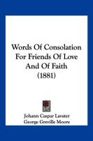 Words of Consolation for Friends of Love and of Faith (1881)