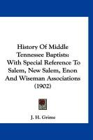 History of Middle Tennessee Baptists: With Special Reference to Salem, New Salem, Enon and Wiseman Associations (1902)