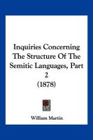Inquiries Concerning the Structure of the Semitic Languages, Part 2 (1878)