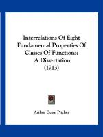 Interrelations of Eight Fundamental Properties of Classes of Functions: A Dissertation (1913)