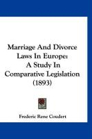Marriage and Divorce Laws in Europe: A Study in Comparative Legislation (1893)