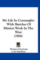 My Life in Connaught: With Sketches of Mission Work in the West (1906)