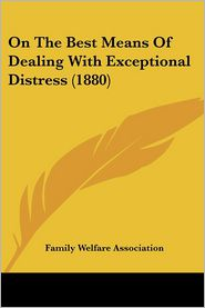 On the Best Means of Dealing with Exceptional Distress (1880)