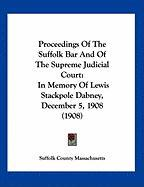 Proceedings of the Suffolk Bar and of the Supreme Judicial Court: In Memory of Lewis Stackpole Dabney, December 5, 1908 (1908)