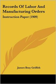 Records of Labor and Manufacturing Orders: Instruction Paper (1909)