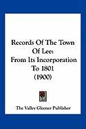 Records of the Town of Lee: From Its Incorporation to 1801 (1900)